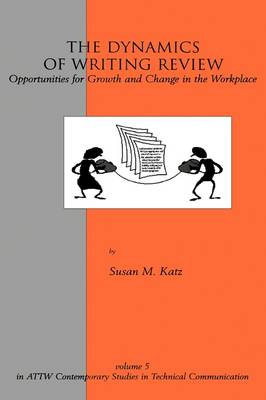 The Dynamics of Writing Review: Opportunities for Growth and Change in the Workplace (Hardback)