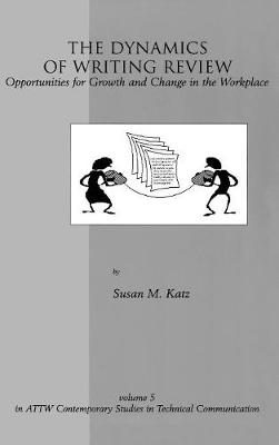 The Dynamics of Writing Review: Opportunities for Growth and Change in the Workplace (Paperback)