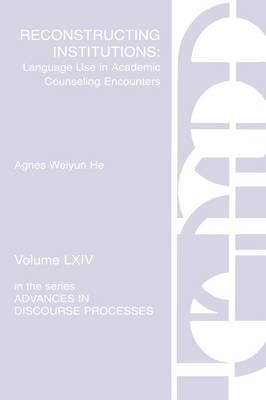 Reconstructing Institutions: Language Use in Academic Counseling Encounters (Hardback)