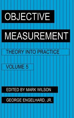 Objective Measurement: Theory Into Practice, Volume 5 (Hardback)