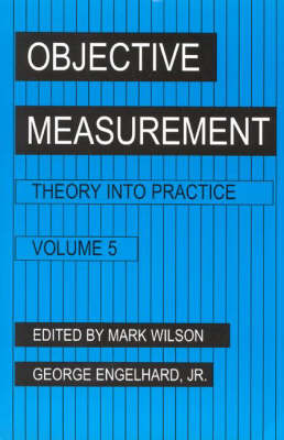 Objective Measurement: Theory Into Practice, Volume 5 (Paperback)