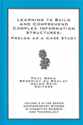 Learning to Build and Comprehend Complex Information Structures: Prolog as a Case Study (Hardback)