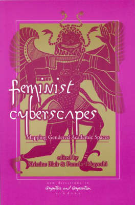 Feminist Cyberscapes: Mapping Gendered Academic Spaces (Paperback)