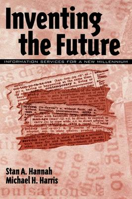 Inventing the Future: Information Services for a New Millennium (Hardback)