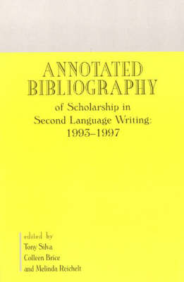 Annotated Bibliography of Scholarship in Second Language Writing: 1993-1997 (Paperback)
