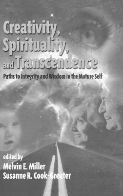 Creativity, Spirituality, and Transcendence: Paths to Integrity and Wisdom in the Mature Self (Hardback)