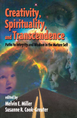 Creativity, Spirituality, and Transcendence: Paths to Integrity and Wisdom in the Mature Self (Paperback)