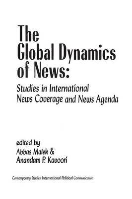 The Global Dynamics of News: Studies in International News Coverage and News Agenda (Paperback)