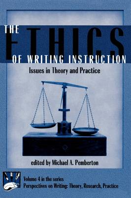 The Ethics of Writing Instruction: Issues in Theory and Practice (Hardback)