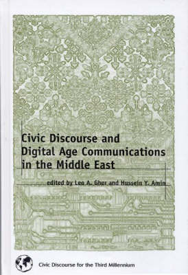 Civic Discourse and Digital Age Communications in the Middle East (Hardback)
