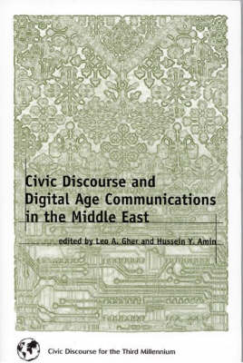 Civic Discourse and Digital Age Communications in the Middle East (Paperback)