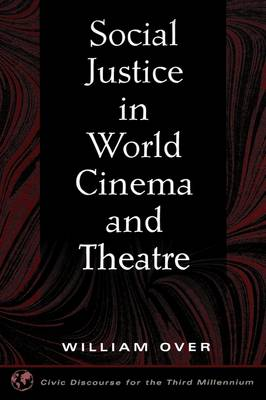 Social Justice in World Cinema and Theatre (Hardback)