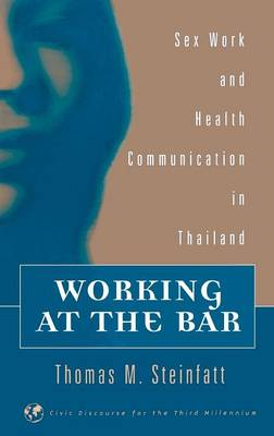 Working at the Bar: Sex Work and Health Communication in Thailand (Hardback)