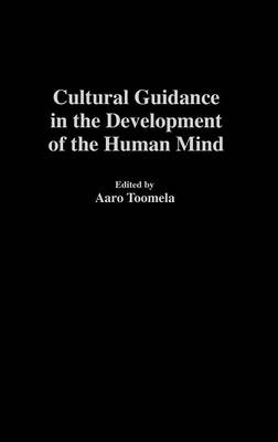 Cultural Guidance in the Development of the Human Mind (Hardback)