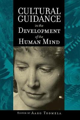 Cultural Guidance in the Development of the Human Mind (Paperback)