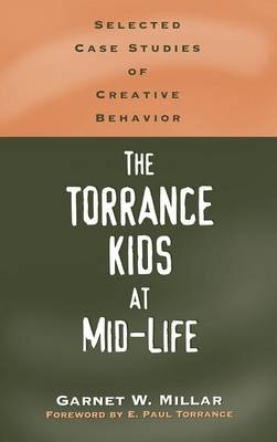 The Torrance Kids at Mid-Life: Selected Case Studies of Creative Behavior (Hardback)