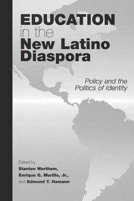 Education in the New Latino Diaspora: Policy and the Politics of Identity (Paperback)