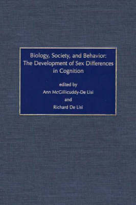 Biology, Society, and Behavior: The Development of Sex Differences in Cognition (Hardback)