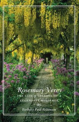 Rosemary Verey: The Life and Lessons of a Legendary Gardener (Hardback)