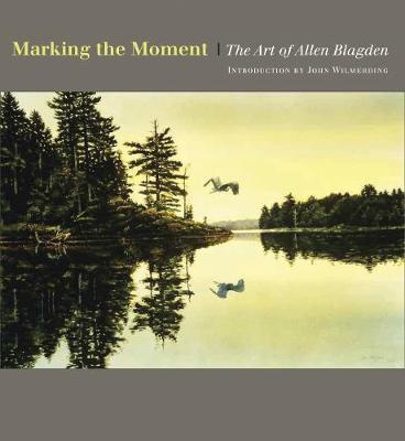 Marking the Moment: The Art of Allen Blagden (Hardback)