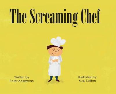 The Screaming Chef (Hardback)