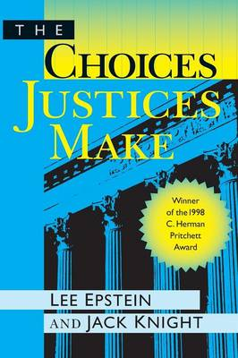 The Choices Justices Make (Paperback)