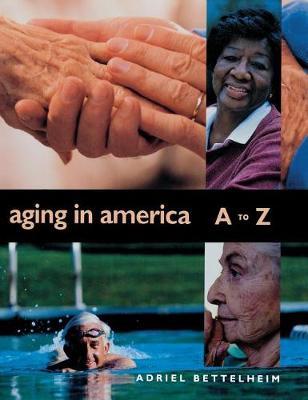 Aging in America A to Z - A-Z Policy (Hardback)