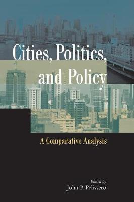 Cities, Politics, and Policy: A Comparative Analysis (Paperback)
