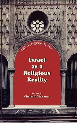 Israel as a Religious Reality - The Orthodox Forum Series (Hardback)