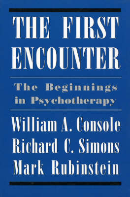 The First Encounter: The Beginnings in Psychotherapy (Paperback)