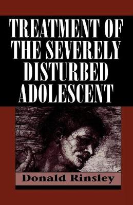 Treatment of the Severely Disturbed Adolescent (Paperback)