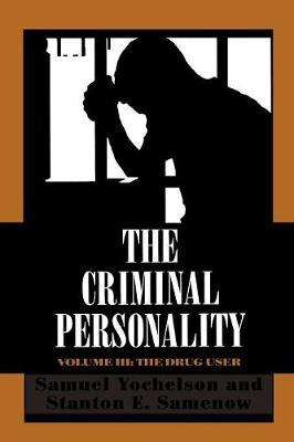 The The Criminal Personality: The Criminal Personality Drug User v. 3 - The Criminal Personality (Paperback)