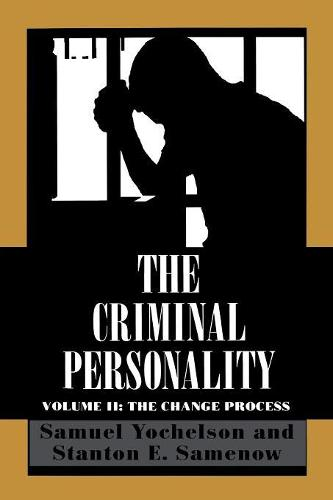 The Criminal Personality: The Change Process - The Criminal Personality (Paperback)