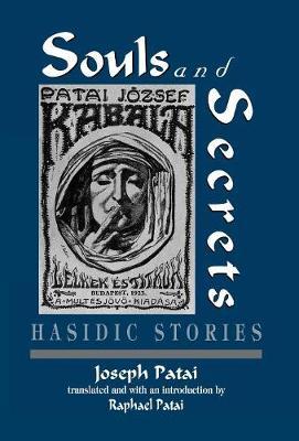 Souls and Secrets: Hasidic Stories (Hardback)