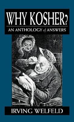 Why Kosher?: An Anthology of Answers (Hardback)
