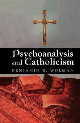 Psychoanalysis and Catholicism (Hardback)