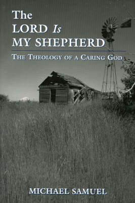 The Lord is My Shepherd: The Theology of a Caring God (Paperback)