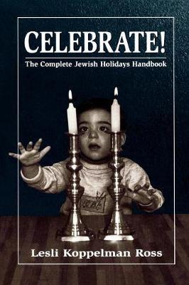Celebrate!: The Complete Jewish Holidays Handbook (Paperback)