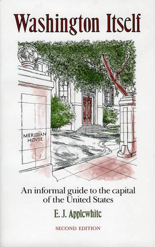Washington Itself: An Informal Guide to the Capital of the United States (Paperback)
