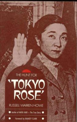 """The Hunt for """"Tokyo Rose"""" (Paperback)"""