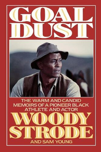 Goal Dust: The Warm and Candid Memoirs of a Pioneer Black Athlete and Actor (Paperback)