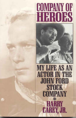 Company of Heroes: My Life as an Actor in the John Ford Stock Company - The Scarecrow Filmmakers Series 42 (Paperback)