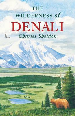 The Wilderness of Denali (Paperback)