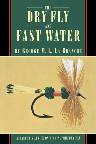 The Dry Fly and Fast Water (Paperback)