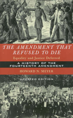 The Amendment That Refused to Die: Equality and Justice Deferred (Paperback)