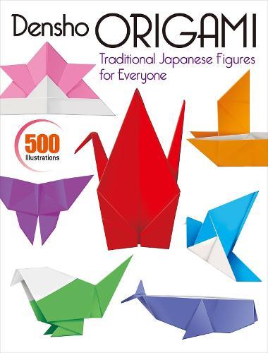 Densho Origami: Traditional Japanese Figures For Everyone (Paperback)