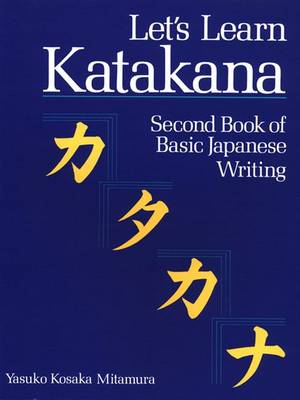 Let's Learn Katakana: Second Book Of Basic Japanese Writing (Paperback)