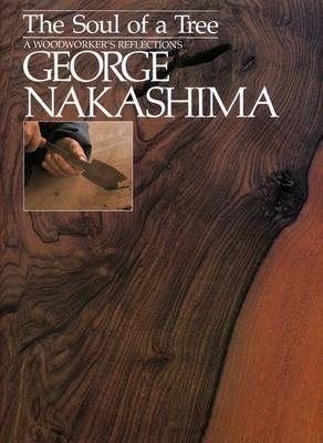 Soul Of A Tree, The: A Master Woodworkers Reflections (Paperback)