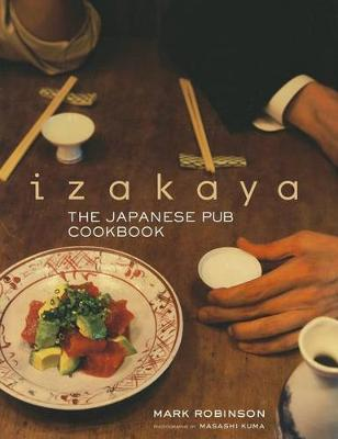 Izakaya: The Japanese Pub Cookbook (Hardback)