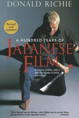 Hundred Years Of Japanese Film, A: A Concise History, With A Selective Guide To Dvds And Videos (Paperback)